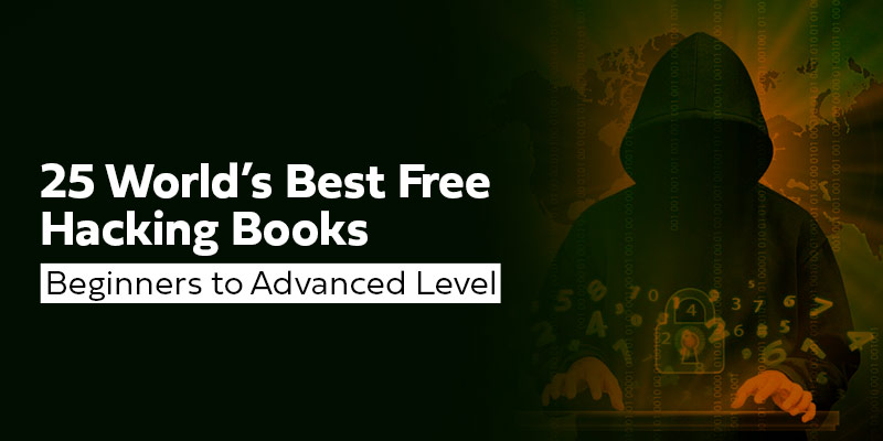 25 World's Best Free Hacking Books For 2020 – Beginners to Advanced Level