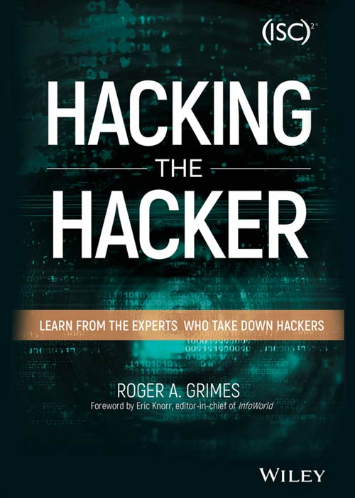 Hacking the Hackers: From the Experts Who Take Down Hackers