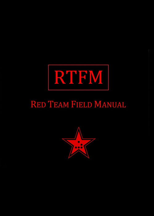 The RTFM: Red Team Field Manual