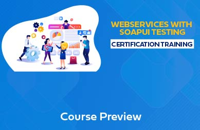 WebServices with SoapUI Testing Online Training
