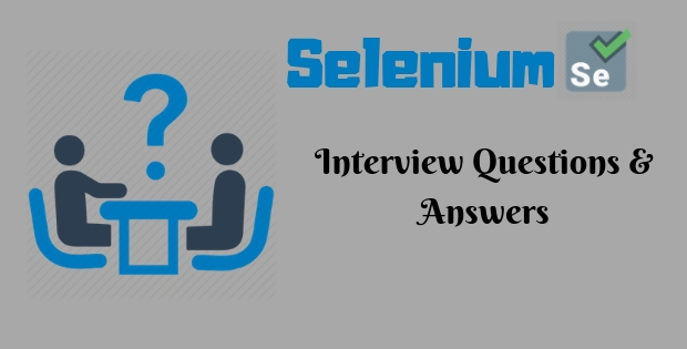 Selenium Interview Questions and Answers for Freshers and experienced